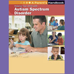 Helping Your Child with Autism Spectrum Disorder: A Parent's Handbook