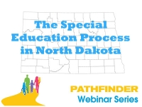 The Special Education Process in North Dakota - Pathfinder Webinar Series