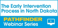 The Early Intervention Process in North Dakota